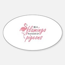 Be A Flamingo Sticker (Oval)