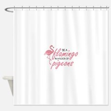 Be A Flamingo Shower Curtain