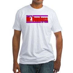 That's Mr. Dumbass To You! Shirt