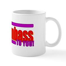 That's Mr. Dumbass To You! Mug