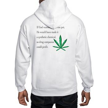 If God wanted you to use pot -- Hooded Sweatshirt