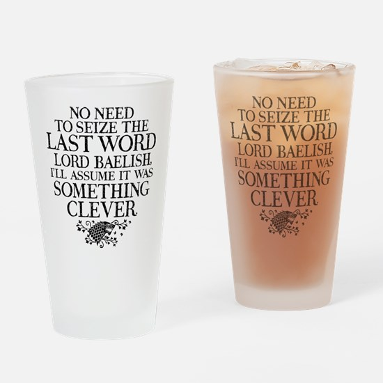 GOT Seize The Last Word Drinking Glass
