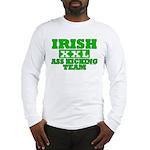 Irish Ass Kicking Team XXL Long Sleeve T-Shirt