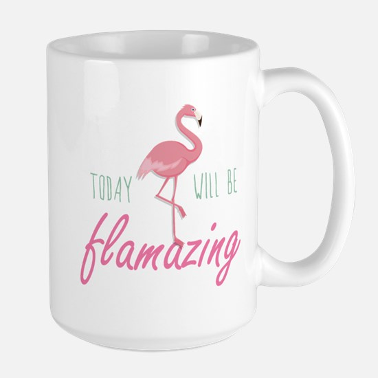 Today Will Be Flamazing Large Mug