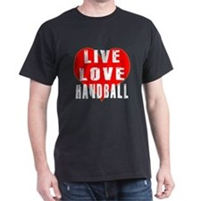 Live Love Handball T-Shirt