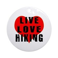 Live Love Hiking Ornament (Round)