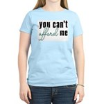 You Can't Afford Me Women's Pink T-Shirt