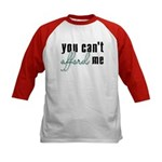 You Can't Afford Me Kids Baseball Jersey