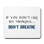 Dislike My Smoking Mousepad