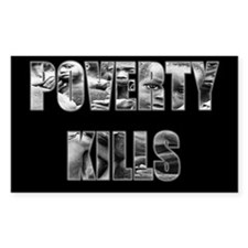 Poverty Kills Rectangle Decal