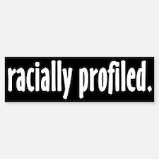 Racially profiled Bumper Bumper Bumper Sticker