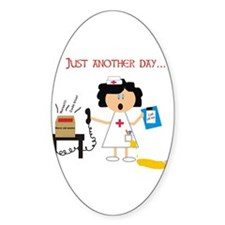 Stressed Out Nurse Oval Decal