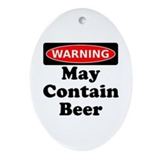 Warning May Contain Beer Ornament (Oval)