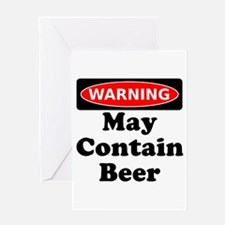 Warning May Contain Beer Greeting Card