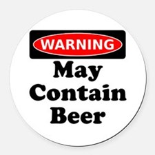 Warning May Contain Beer Round Car Magnet