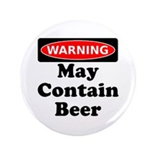 "Warning May Contain Beer 3.5"" Button (100 pack)"