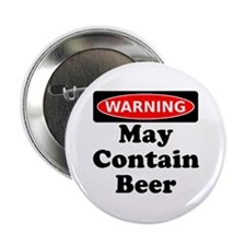 """Warning May Contain Beer 2.25"""" Button"""
