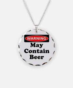Warning May Contain Beer Necklace