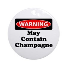 Warning May Contain Champagne Ornament (Round)