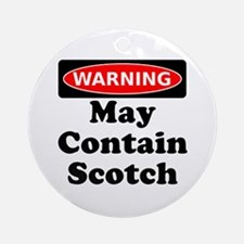 Warning May Contain Scotch Ornament (Round)