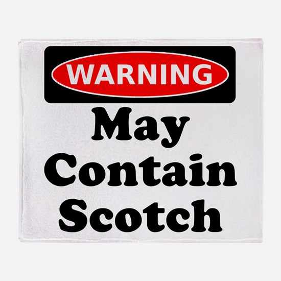 Warning May Contain Scotch Throw Blanket