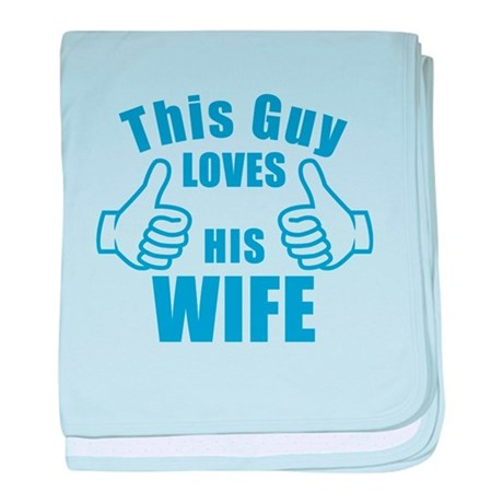 This guy LOVES HIS WIFE birthday gift idea baby bl