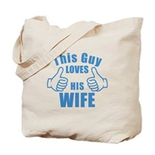This guy LOVES HIS WIFE birthday gift idea Tote Ba