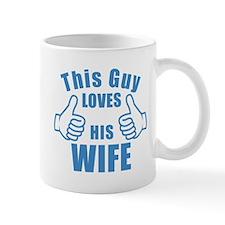 This guy LOVES HIS WIFE birthday gift idea Mug