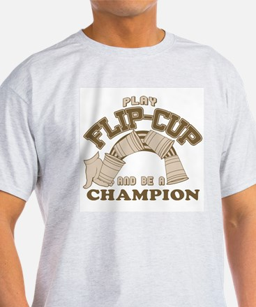 Play Flip-cup and be a champi Ash Grey T-Shirt