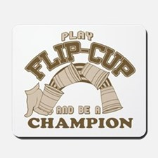 Play Flip-cup and be a champi Mousepad