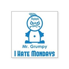 MR GRUMPY I hate Mondays moody angry face funny St