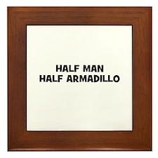 Half Man~Half Armadillo Framed Tile