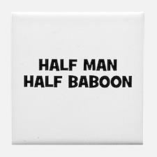 Half Man~Half Baboon Tile Coaster