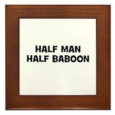 Half Man~Half Baboon Framed Tile