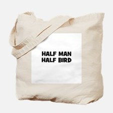 Half Man~Half Bird Tote Bag