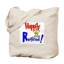 """Happily Retired"" Tote Bag"