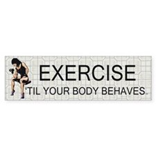 TOP Exercise Slogan Bumper Sticker