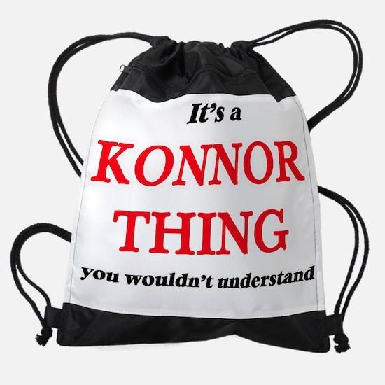 It's a Konnor thing, you wouldn Drawstring Bag