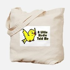 """A Little Birdie Told Me"" Tote Bag"