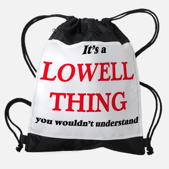 It's a Lowell thing, you wouldn Drawstring Bag