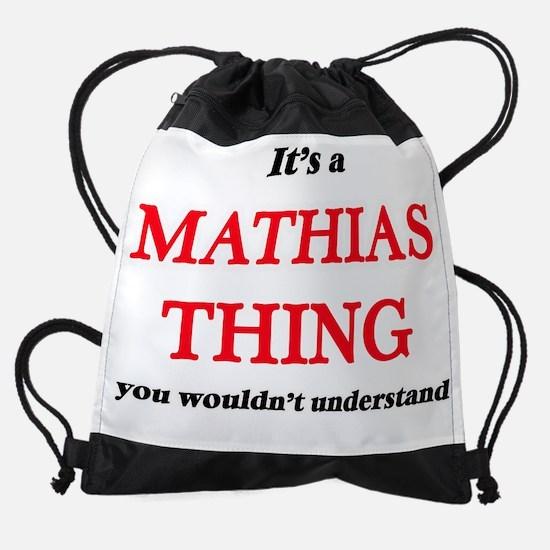 It's a Mathias thing, you would Drawstring Bag
