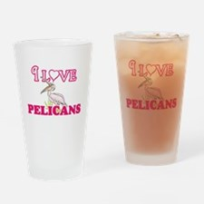 I Love Pelicans Drinking Glass