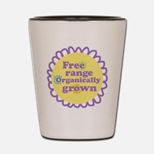 Free Range Organically Grown Shot Glass