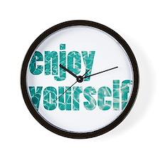 enjoy yourself Wall Clock