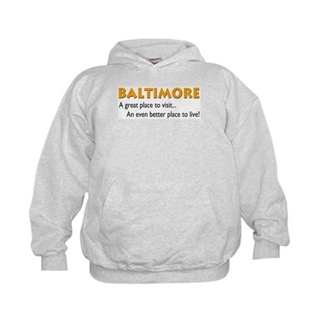 Baltimore...great place to live Kids Hoodie