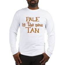 """Pale is the new tan"" Long Sleeve T-Shirt"
