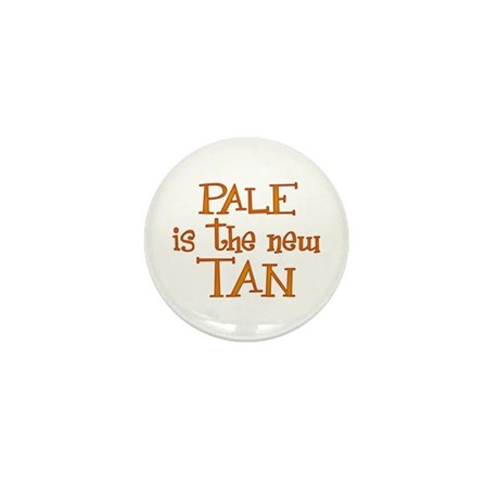 """Pale is the new tan"" Mini Button"