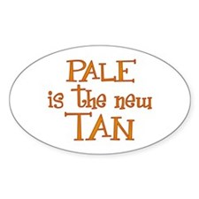 """Pale is the new tan"" Oval Decal"