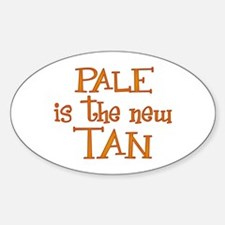 """""""Pale is the new tan"""" Oval Decal"""