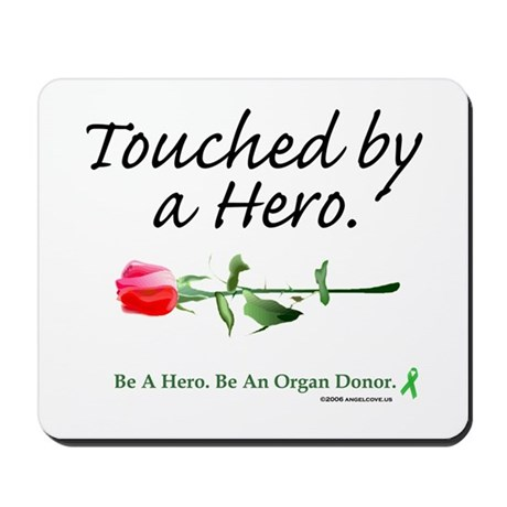 Touched by a Hero Mousepad